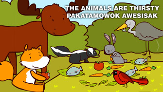 The animals are thirsty / Pakatamowok awesisak